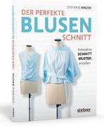 Cover-Bild zu Der perfekte Blusen-Schnitt von Kroth, Stefanie