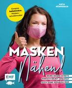 Cover-Bild zu Masken nähen! - Mund-Nasen-Schutz einfach selbst gemacht von Czajkowski, Katja