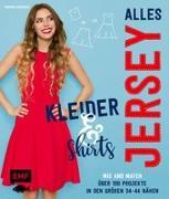 Cover-Bild zu Alles Jersey - Kleider und Shirts - Mix and Match: Schnittteile kombinieren von Kerscher, Sabrina