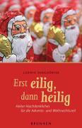 Cover-Bild zu Erst eilig, dann heilig von Burgdörfer, Ludwig