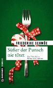 Cover-Bild zu Süßer der Punsch nie tötet von Schmöe, Friederike