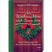 Cover-Bild zu Als Weihnachten nach Hause kam von Bammessel, Wilhelm