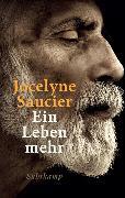 Cover-Bild zu Ein Leben mehr von Saucier, Jocelyne