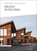 Cover-Bild zu Vielfalt im Holzbau von Gebäudeversicherung Bern (GVB) (Hrsg.)