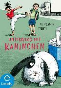 Cover-Bild zu Unterwegs mit Kaninchen (eBook) von Tienti, Benjamin