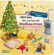 Cover-Bild zu Hör mal: Wir warten auf Weihnachten von Reider, Katja