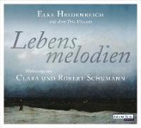 Cover-Bild zu Lebensmelodien - Eine Hommage an Clara und Robert Schumann von Heidenreich, Elke