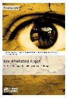 Cover-Bild zu Krankheitsbild Angst. Zur Entstehung und Behandlung von Angststörungen von Küchemann, Katja