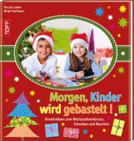 Cover-Bild zu Morgen, Kinder, wird gebastelt! von Lamm, Pascal