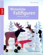 Cover-Bild zu Winterliche Faltfiguren von Täubner, Armin
