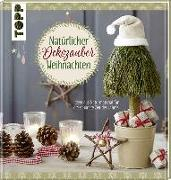 Cover-Bild zu Natürlicher Dekozauber Weihnachten von Pypke, Susanne