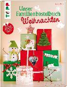 Cover-Bild zu Unser Familienbastelbuch Weihnachten von Harth, Gesine