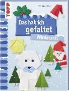 Cover-Bild zu Das hab ich gefaltet Winterzeit von Meißner, Dominik