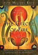 Cover-Bild zu The Circle Of Fire: Inspiration And Guided Meditations For Living In Love And Happiness von Ruiz, Don Miguel, Jr.
