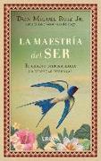 Cover-Bild zu La Maestria del Ser von Ruiz Jr, Don Miguel