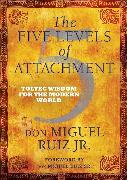 Cover-Bild zu The Five Levels of Attachment von Ruiz, don Miguel