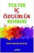 Cover-Bild zu Toltek Ic Özgürlük Rehberi von Miguel Ruiz Jr, Don