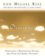 Cover-Bild zu Oraciones: Una Comunion Con Nuestro Creador: Inspiracion y Meditaciones Guiadas Para Vivir Con Amor y Felicidad von Ruiz, Don Miguel