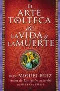 Cover-Bild zu arte tolteca de la vida y la muerte (The Toltec Art of Life and Death - Spanish (eBook) von Ruiz, Don Miguel