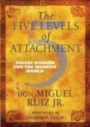 Cover-Bild zu Five Levels of Attachment (eBook) von Don Miguel Ruiz, Jr