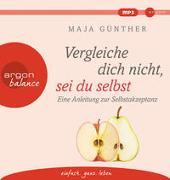 Cover-Bild zu Günther, Maja: Vergleiche dich nicht, sei du selbst