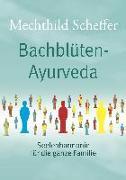 Cover-Bild zu Bachblüten Ayurveda von Scheffer, Mechthild