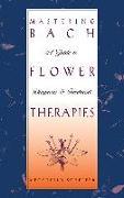Cover-Bild zu Mastering Bach Flower Therapies (eBook) von Scheffer, Mechthild