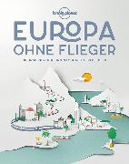 Cover-Bild zu Lonely Planet Europa ohne Flieger (Low Carbon Europe)