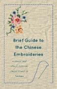 Cover-Bild zu Anon: Brief Guide to the Chinese Embroideries - Victoria and Albert Museum Department of Textiles