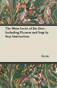 Cover-Bild zu Anon: The Main Locks of Jiu-Jitsu - Including Pictures and Step by Step Instructions