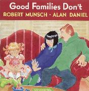 Cover-Bild zu Munsch, Robert: Good Families Don't