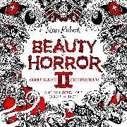 Cover-Bild zu Robert, Alan: The Beauty of Horror 2: Ghouliana's Creepatorium Coloring Book