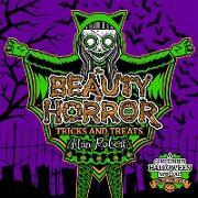 Cover-Bild zu Robert, Alan: The Beauty of Horror: Tricks and Treats Halloween Coloring Book