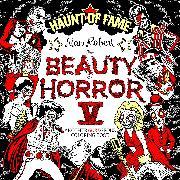 Cover-Bild zu Robert, Alan: The Beauty of Horror 5: Haunt of Fame Coloring Book