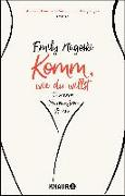 Cover-Bild zu Nagoski, Emily: Komm, wie du willst