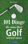 Cover-Bild zu 101 Dinge, die man über Golf wissen muss