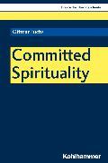 Cover-Bild zu Fuchs, Ottmar: Committed Spirituality (eBook)