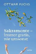 Cover-Bild zu Fuchs, Ottmar: Sakramente - immer gratis, nie umsonst (eBook)