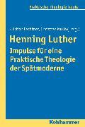 Cover-Bild zu Noth, Isabelle (Reihe Hrsg.): Henning Luther - Impulse für eine Praktische Theologie der Spätmoderne (eBook)