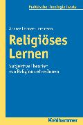Cover-Bild zu Lehner-Hartmann, Andrea: Religiöses Lernen (eBook)