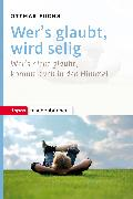 Cover-Bild zu Fuchs, Ottmar: Wer's glaubt, wird selig (eBook)