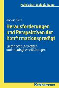 Cover-Bild zu Beile, Markus: Herausforderungen und Perspektiven der Konfirmationspredigt (eBook)