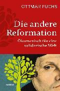 Cover-Bild zu Fuchs, Ottmar: Die andere Reformation (eBook)