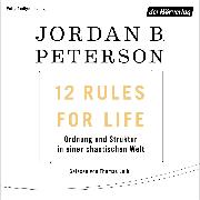 Cover-Bild zu 12 Rules For Life (Audio Download) von Peterson, Jordan B.