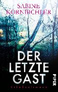 Cover-Bild zu Der letzte Gast von Kornbichler, Sabine