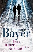 Cover-Bild zu Das innere Ausland von Bayer, Thommie