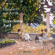 Cover-Bild zu Verzauberter April (Audio Download) von Arnim, Elizabeth von