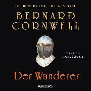 Cover-Bild zu Der Wanderer (ungekürzt) (Audio Download) von Cornwell, Bernard