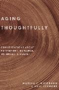 Cover-Bild zu Nussbaum, Martha C.: Aging Thoughtfully: Conversations about Retirement, Romance, Wrinkles, and Regret