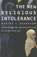 Cover-Bild zu Nussbaum, Martha C.: The New Religious Intolerance: Overcoming the Politics of Fear in an Anxious Age